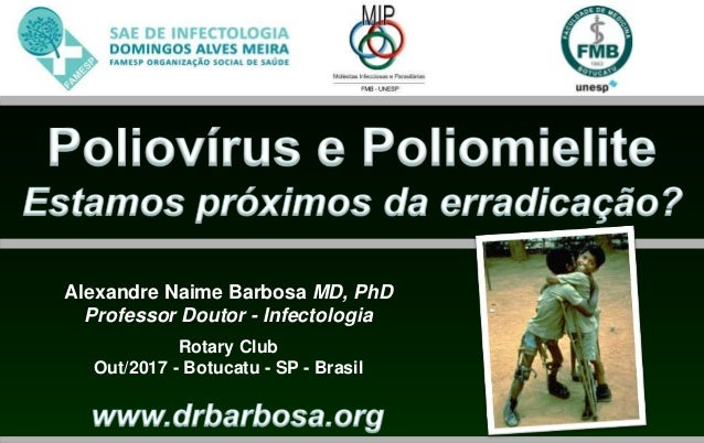 Alexandre Naime Barbosa MD, PhD Professor Doutor - Infectologia Rotary Club Out/2017 - Botucatu - SP - Brasil