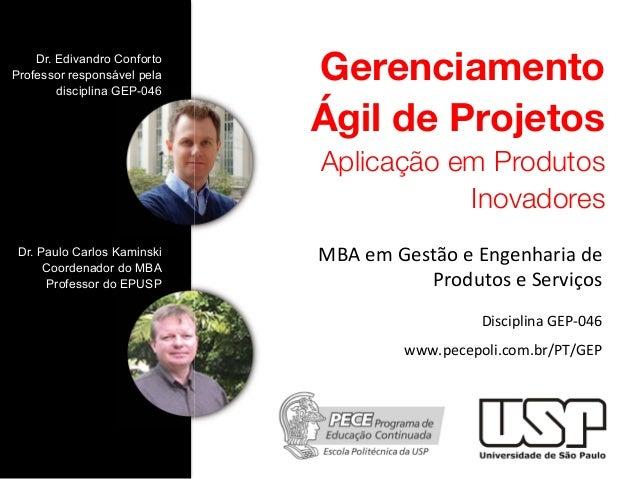 """Gerenciamento Ágil de Projetos! Aplicação em Produtos ! Inovadores"""" !""""#$%&$'%()*+$%$,-.%-/0120$3%$ 41+35)+($%$6%1728+($ $ ..."""