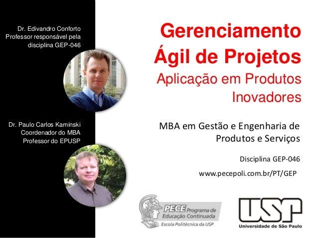 Gerenciamento Ágil de Projetos Aplicação em Produtos Inovadores MBA em Gestão e Engenharia de Produtos e Serviços Discipli...