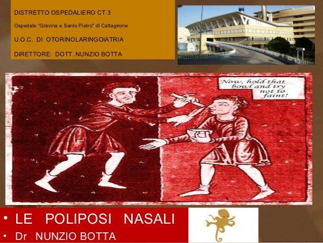 """DISTRETTO OSPEDALIERO CT 3 Ospedale """"Gravina e Santo Pietro"""" di Caltagirone U.O.C. DI OTORINOLARINGOIATRIA DIRETTORE: DOTT..."""