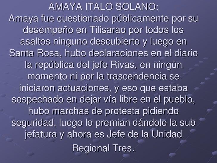 AMAYA ITALO SOLANO:Amaya fue cuestionado públicamente por su   desempeño en Tilisarao por todos los  asaltos ninguno descu...