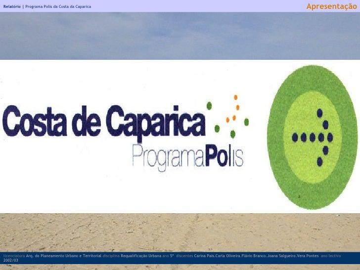 Relatório |  Programa Polis da Costa da Caparica licenciatura  Arq. do Planeamento Urbano e Territorial  disciplina  Requa...