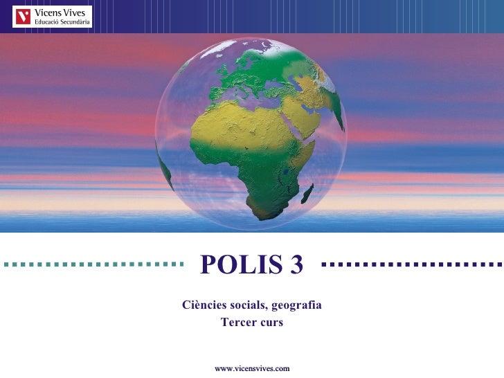 POLIS 3 Ci è ncies socials, geograf ia Tercer curs