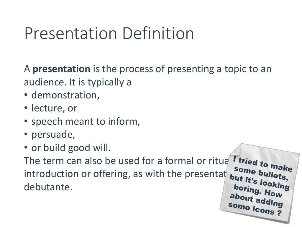 presentation definition a presentation is