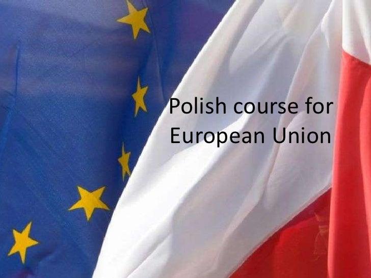 Polish course forEuropean Union<br />