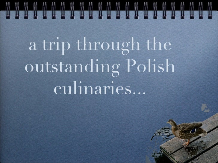 a trip through the outstanding Polish culinaries...