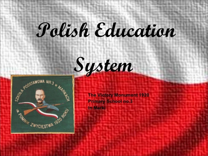 Polish Education System  The Victory Monument 1920 Primary School no.3 In Marki