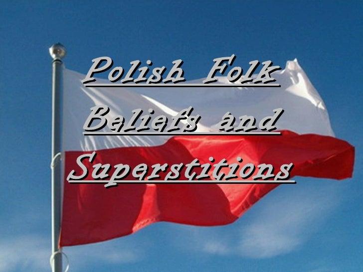 Polish Folk Beliefs andSuperstitions