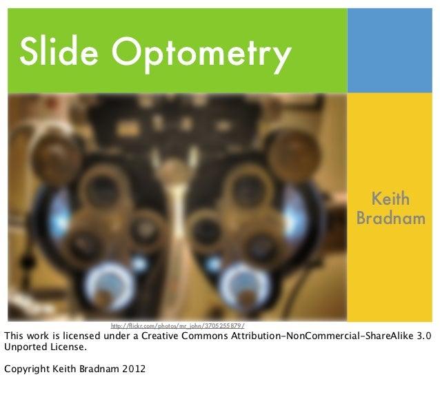 Slide Optometry                                                                         Keith                             ...