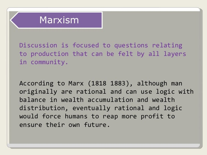 Discussion is focused to questions relating to production that can be felt by all layers in community. According to Marx (...