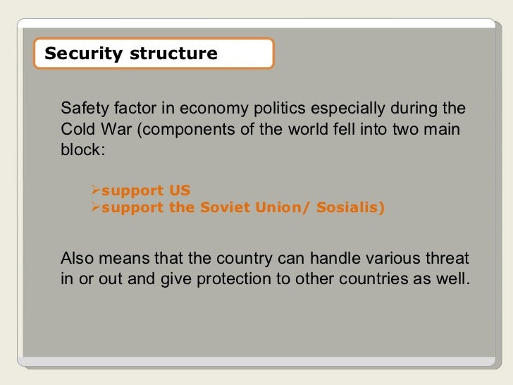 Safety factor in economy politics especially during the Cold War (components of the world fell into two main block:  <ul><...