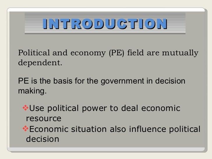 <ul><ul><ul><li>Use political power to deal economic resource </li></ul></ul></ul><ul><ul><ul><li>Economic situation also ...