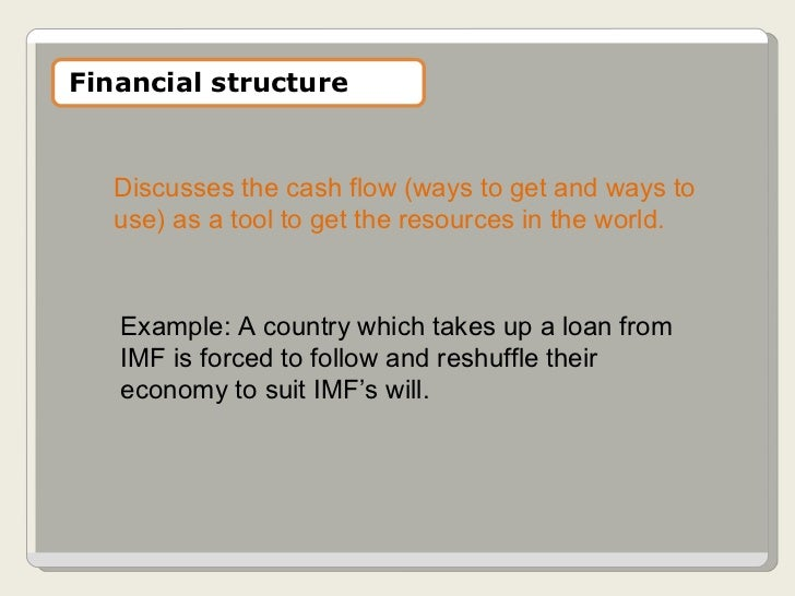 Discusses the cash flow (ways to get and ways to use) as a tool to get the resources in the world. Example: A country whic...
