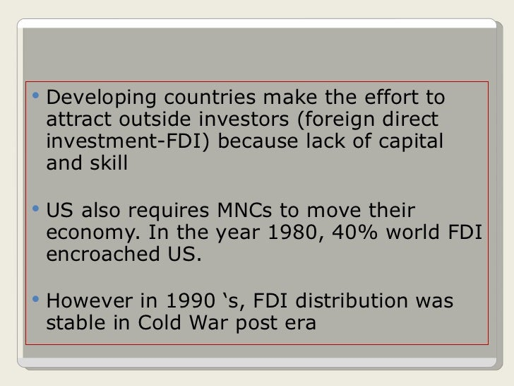 <ul><li>Developing countries make the effort to attract outside investors (foreign direct investment-FDI) because lack of ...