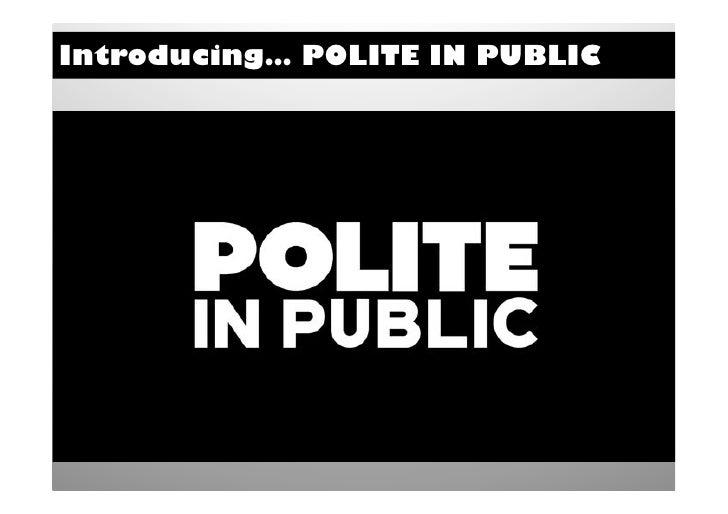 Introducing… POLITE IN PUBLIC