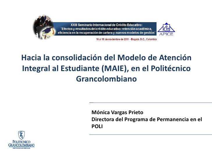 24 al 26 de noviembre del 2010, León, Guanajuato, MéxicoHacia la consolidación del Modelo de AtenciónIntegral al Estudiant...