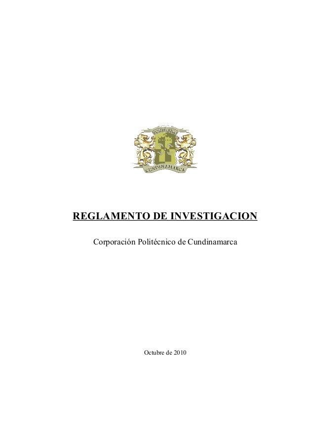 REGLAMENTO DE INVESTIGACION  Corporación Politécnico de Cundinamarca  Octubre de 2010