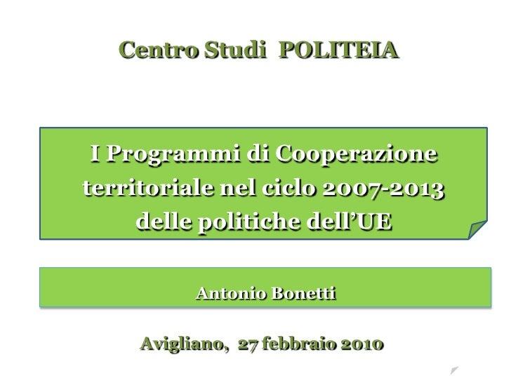Centro Studi POLITEIA I Programmi di Cooperazioneterritoriale nel ciclo 2007-2013     delle politiche dell'UE           An...
