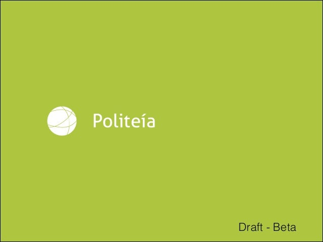 Politeía  Draft - Beta