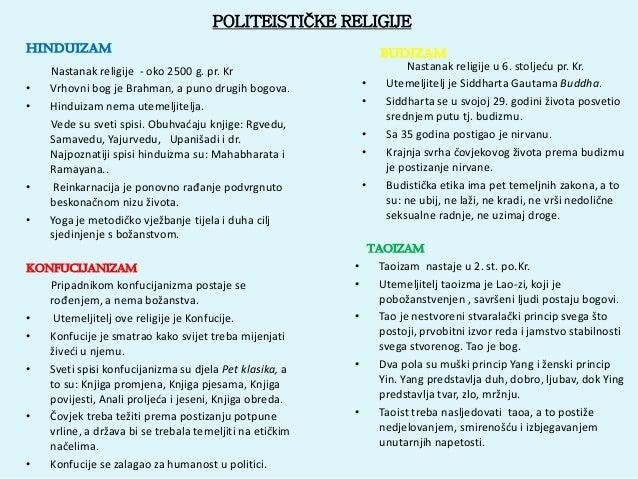 POLITEISTIČKE RELIGIJE HINDUIZAM • •  • •  Nastanak religije - oko 2500 g. pr. Kr Vrhovni bog je Brahman, a puno drugih bo...