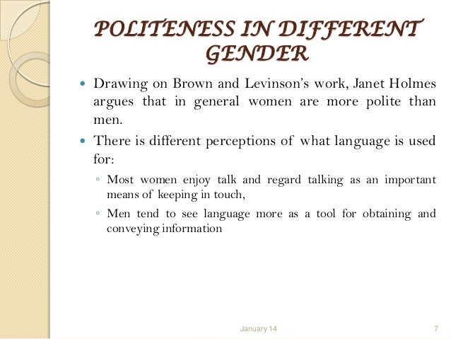 gender differences in politeness In thestudy of gender and discourse discursive differences within, aswell as   styleand politeness, and her own prior work on conversational style,tannen.