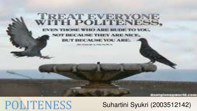 Suhartini Syukri (2003512142)POLITENESS