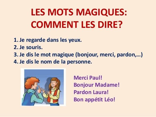 Saluer Bonjour Madame! Bonjour Monsieur! Au revoir Madame! Au revoir Monsieur!