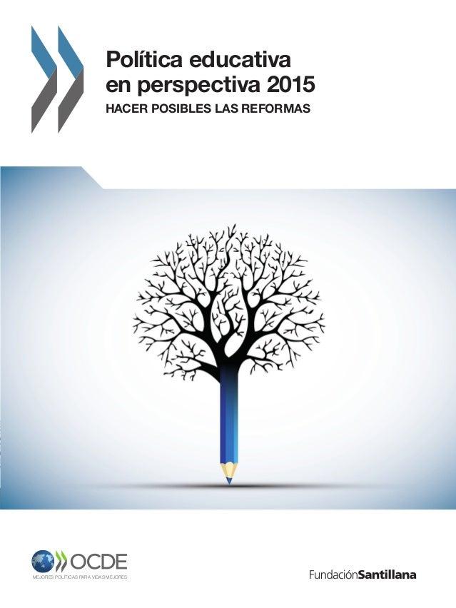 Cian Magenta Amarillo Negro Política educativa en perspectiva 2015 HACER POSIBLES LAS REFORMAS Políticaeducativaenperspect...
