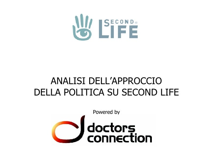 ANALISI DELL'APPROCCIO DELLA POLITICA SU SECOND LIFE Powered by