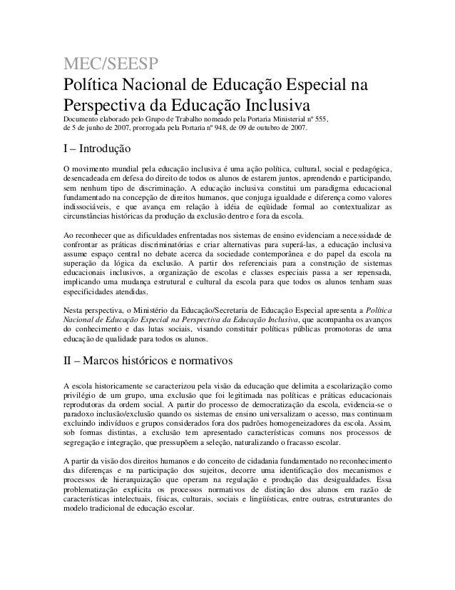 MEC/SEESP Política Nacional de Educação Especial na Perspectiva da Educação Inclusiva Documento elaborado pelo Grupo de Tr...