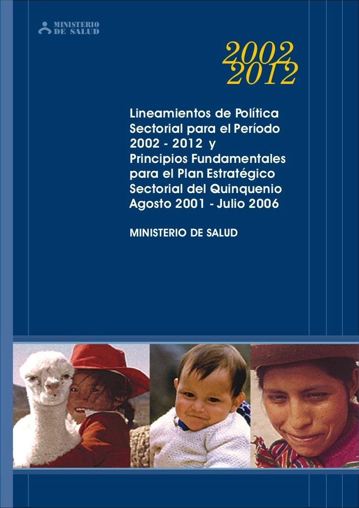 MINISTERIODE SALUD             Lineamientos de Política             Sectorial para el Período             2002 - 2012 y   ...
