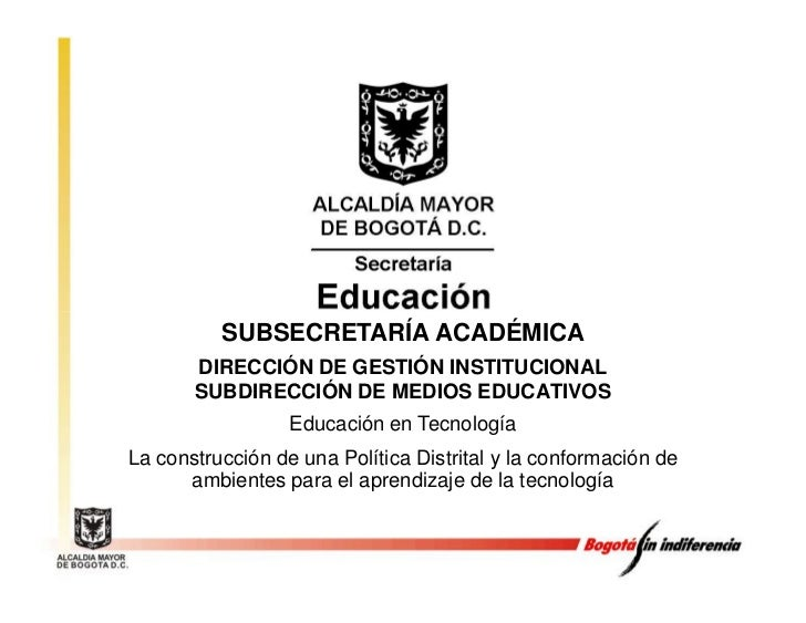 SUBSECRETARÍA ACADÉMICA        DIRECCIÓN DE GESTIÓN INSTITUCIONAL        SUBDIRECCIÓN DE MEDIOS EDUCATIVOS                ...