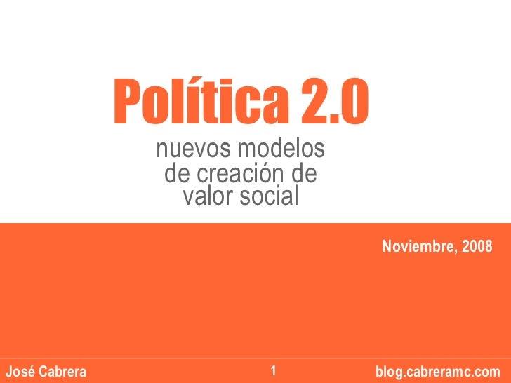 """Política 2.0                  nuevos modelos                   de creación de                                        """"""""   ..."""