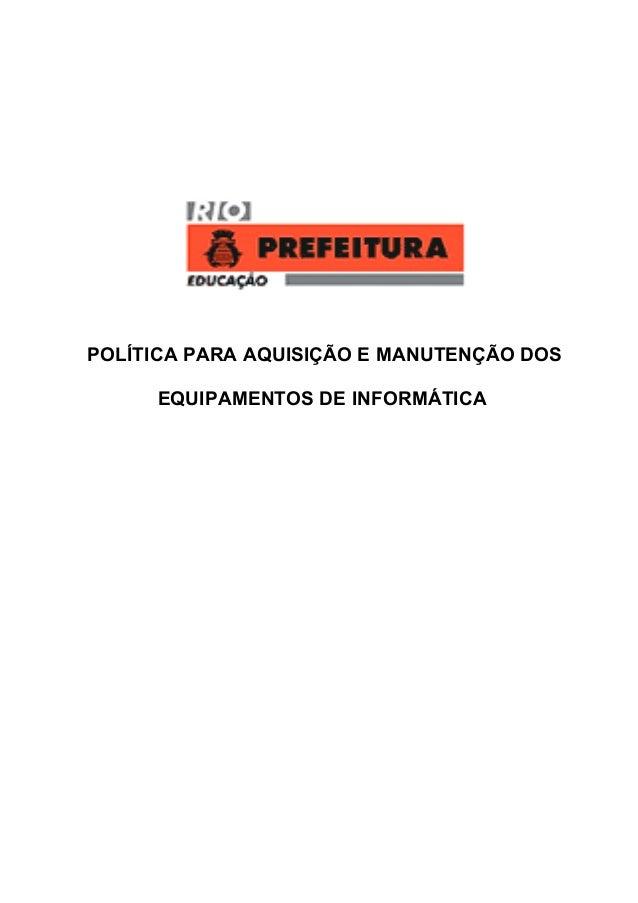 POLÍTICA PARA AQUISIÇÃO E MANUTENÇÃO DOS EQUIPAMENTOS DE INFORMÁTICA