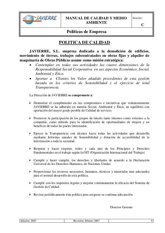 MANUAL DE CALIDAD Y MEDIO AMBIENTE Sección : C Políticas de Empresa Edición: 2007 Revisión: Febrero 2007 9 POLITICA DE CAL...