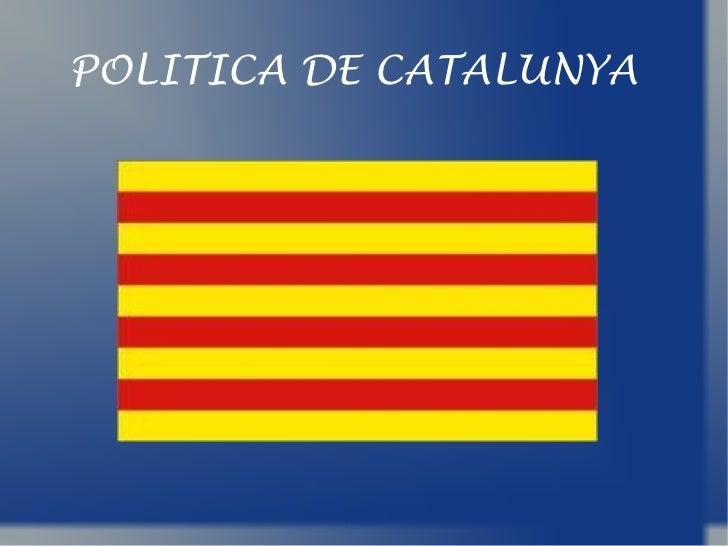 POLITICA DE CATALUNYA