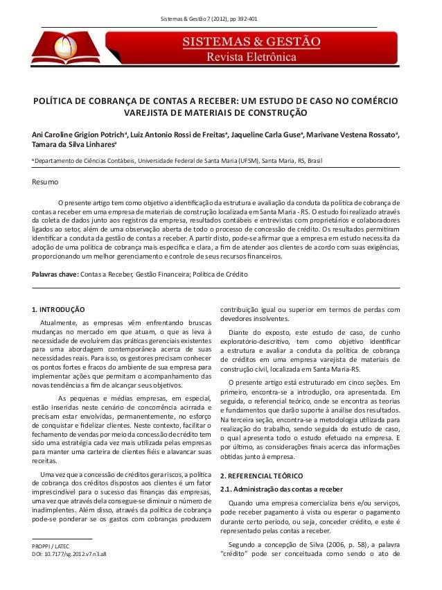 Sistemas & Gestão 7 (2012), pp 392-401 POLÍTICA DE COBRANÇA DE CONTAS A RECEBER: UM ESTUDO DE CASO NO COMÉRCIO VAREJISTA D...