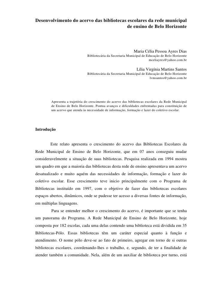 Desenvolvimento do acervo das bibliotecas escolares da rede municipal                                          de ensino d...