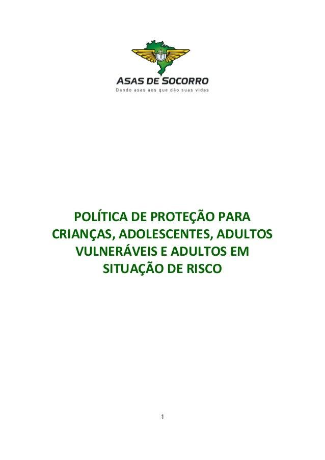 POLÍTICADEPROTEÇÃOPARA CRIANÇAS,ADOLESCENTES,ADULTOS VULNERÁVEISEADULTOSEM SITUAÇÃODERISCO 1