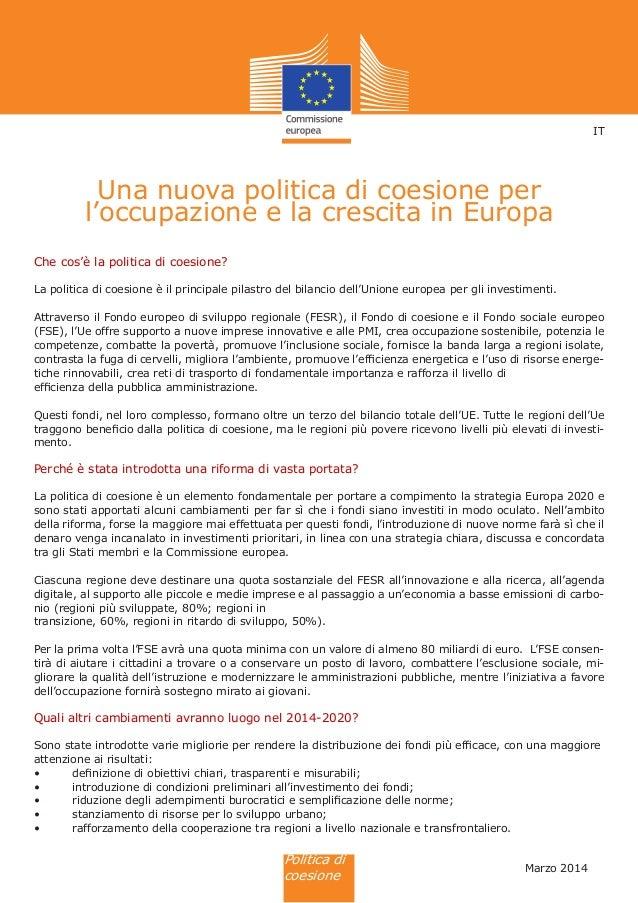 Politica di coesione Una nuova politica di coesione per l'occupazione e la crescita in Europa Che cos'è la politica di coe...