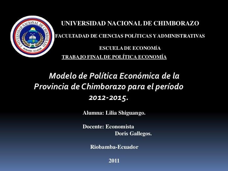 UNIVERSIDAD NACIONAL DE CHIMBORAZO<br />FACULTADAD DE CIENCIAS POLÍTICAS Y ADMINISTRATIVAS<br />ESCUELA DE ECONOMÍA<br />T...