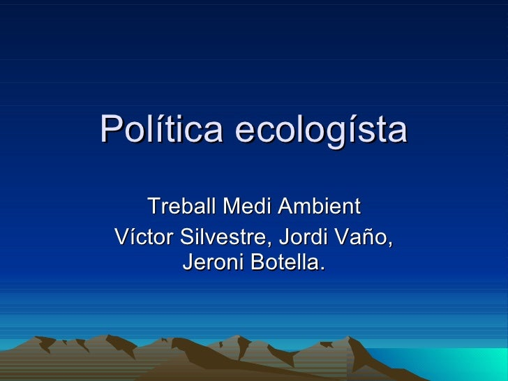Política ecologísta Treball Medi Ambient Víctor Silvestre, Jordi Vaño, Jeroni Botella.