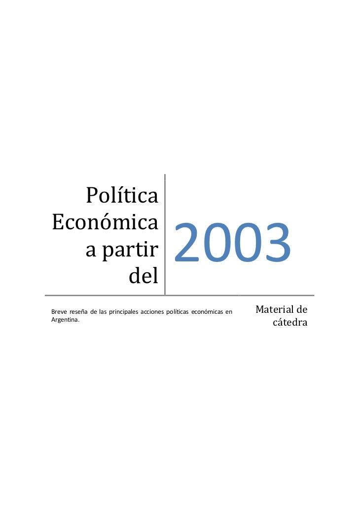 PolíticaEconómica   a partir        del                                          2003Breve reseña de las principales accio...