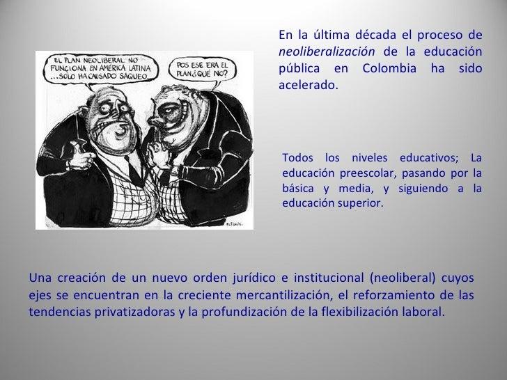 En la última década el proceso de                                          neoliberalización de la educación              ...