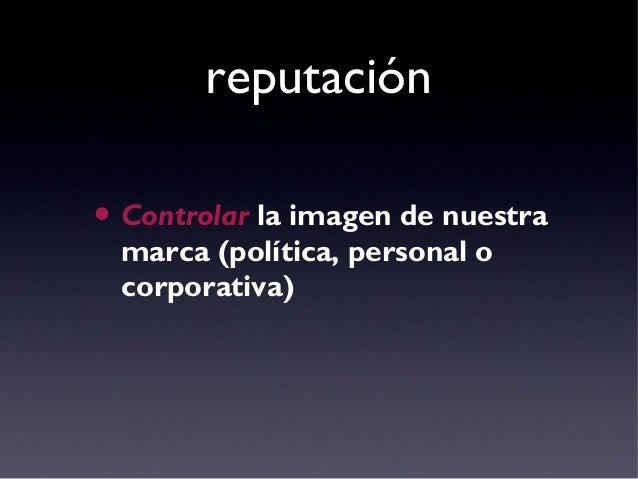 movilización • Provocar, mediante esos flujos controlados, la acción y la reacción de los votantes o los consumidores