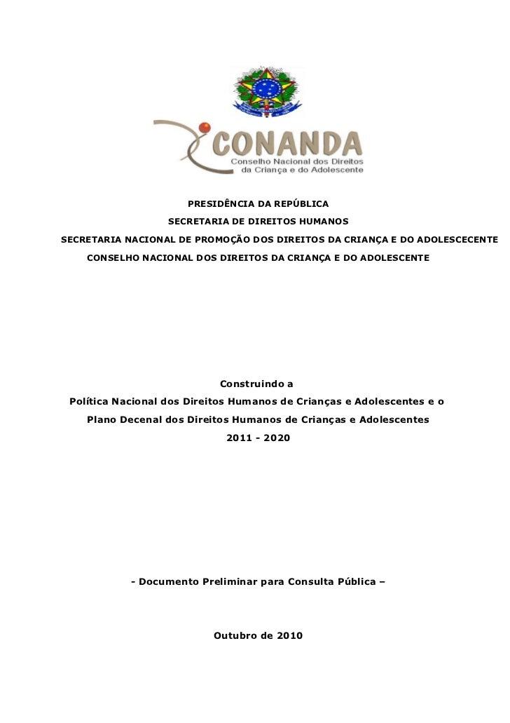 PRESIDÊNCIA DA REPÚBLICA                   SECRETARIA DE DIREITOS HUMANOSSECRETARIA NACIONAL DE PROMOÇÃO DOS DIREITOS DA C...