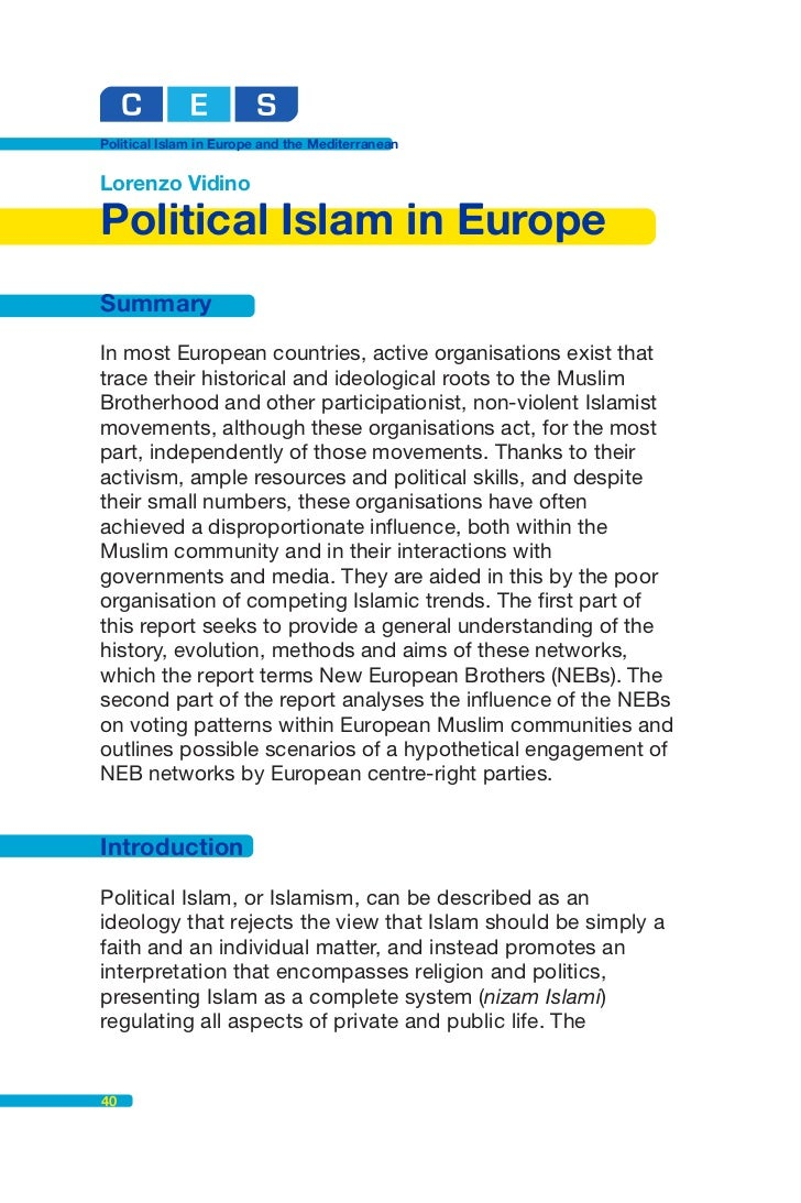 political islam in europe and the The question raised by the ouster of egypt's president morsi is whether islam is compatible with democracy or any form of government that empowers the people and limits the power of leaders to hold merely representative.
