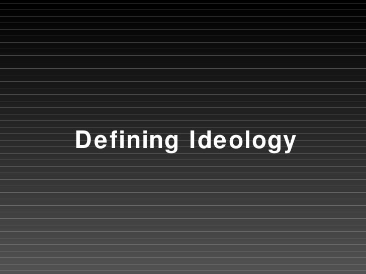 an overview of the ideology and a comprehensive set of ideas of social conditions An ideology is a fairly coherent and comprehensive set of ideas that explains and evaluates social conditions, helps people understand their place in society, and provides a program for.