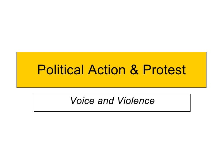 Political Action & Protest Voice and Violence