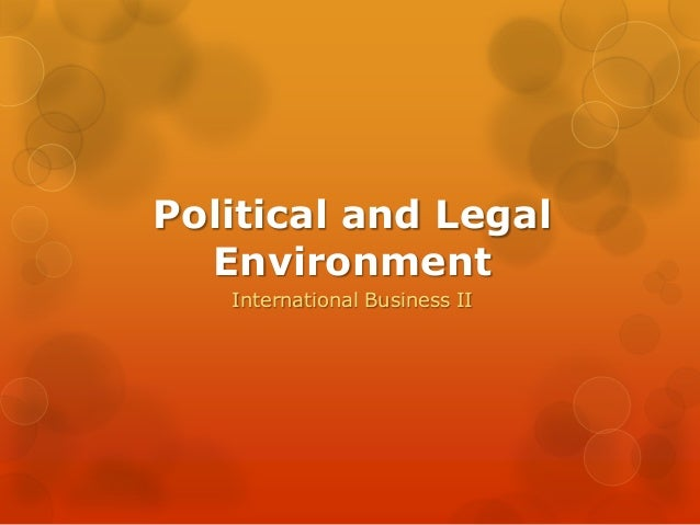 Political and Legal  Environment   International Business II